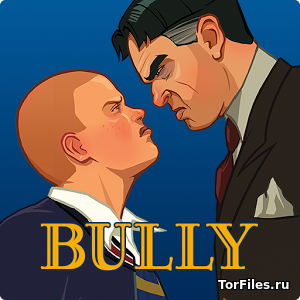 [Android] Bully: Anniversary Edition [RUS]